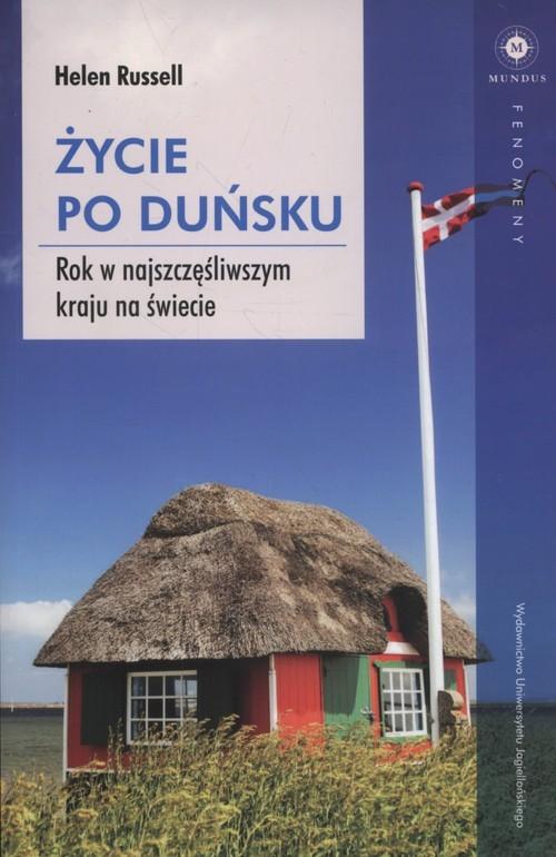 okładka Życie po duńsku Rok w najszczęśliwszym kraju na świecie, Książka | Russell Helen