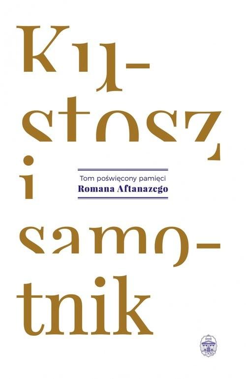 okładka Kustosz i samotnik Tom poświęcony pamięci Romana Aftanazego, Książka |