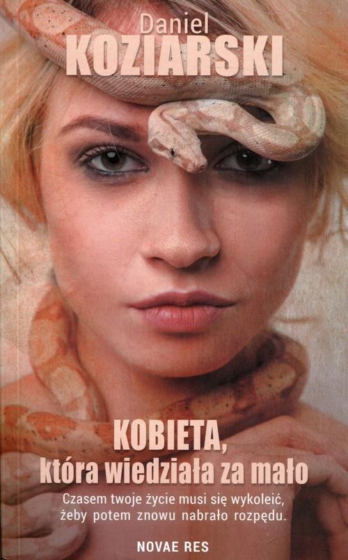 okładka Kobieta, która wiedziała za mało, Książka | Daniel Koziarski