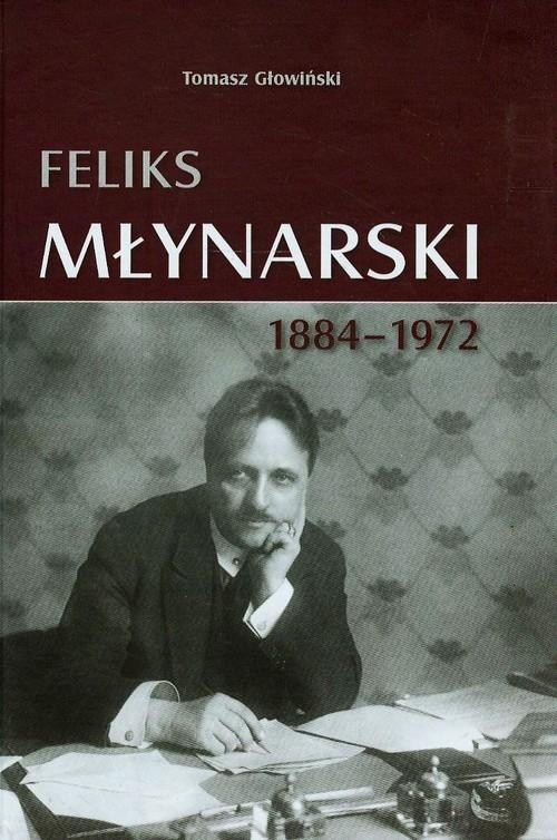okładka Feliks Młynarski 1884-1972, Książka | Głowiński Tomasz