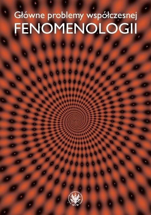 okładka Główne problemy współczesnej fenomenologii, Książka |