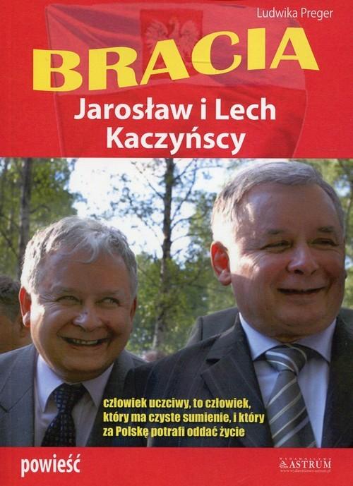 okładka Bracia Jarosław i Lech Kaczyńscy, Książka | Preger Ludwika