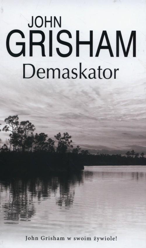 okładka Demaskatorksiążka      Grisham John