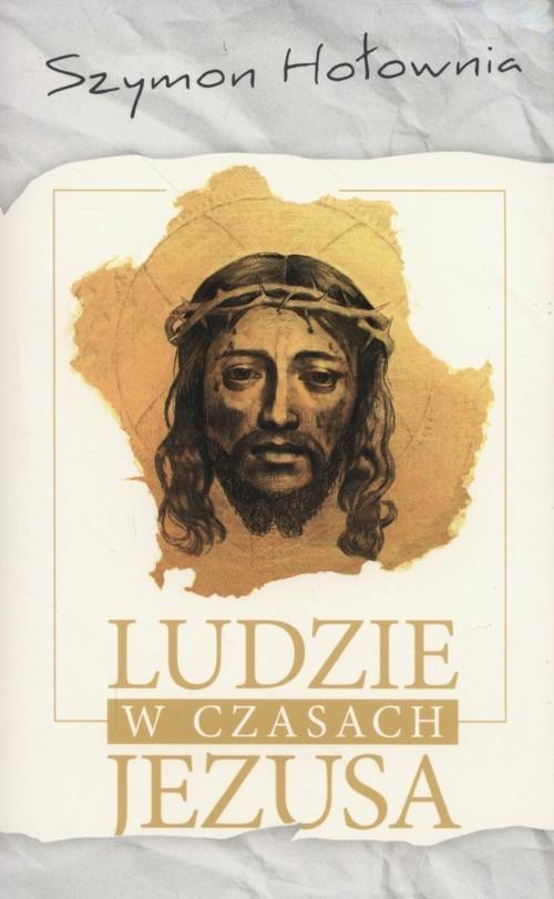 okładka Ludzie w czasach Jezusa, Książka | Szymon Hołownia