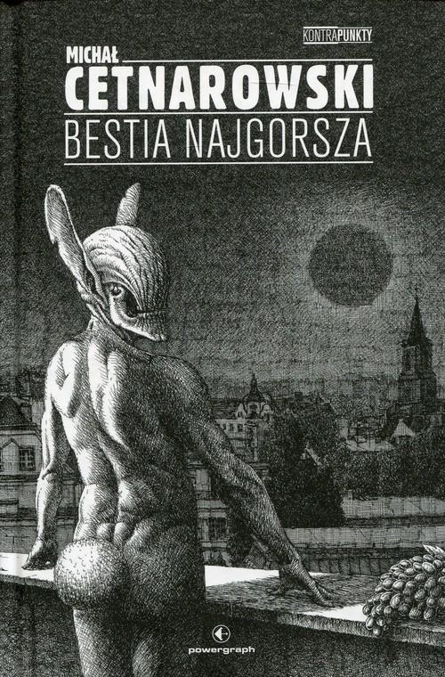 okładka Bestia najgorsza i inne sny o wolności i miłości, Książka | Cetnarowski Michał