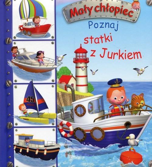 okładka Mały chłopiec Poznaj statki z Jurkiem, Książka | Emilie Beaumont