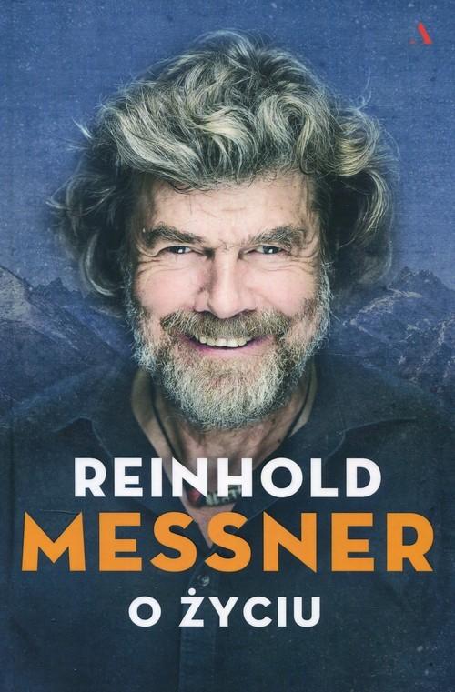 okładka O życiu, Książka | Messner Reinhold