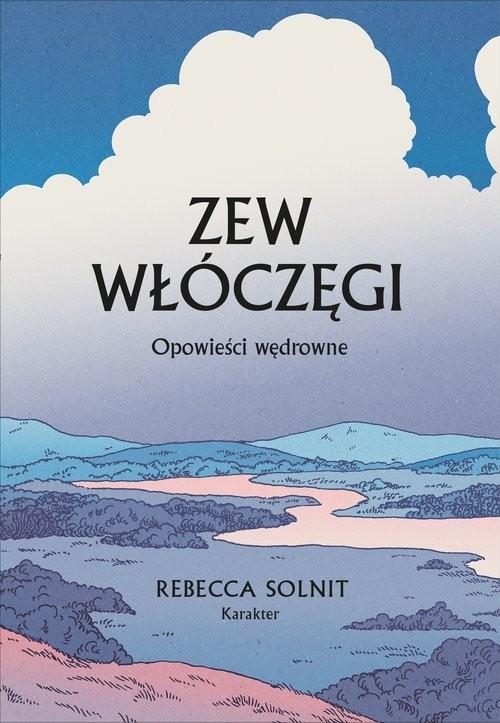okładka Zew włóczęgi Opowieści wędrowne, Książka | Solnit Rebecca