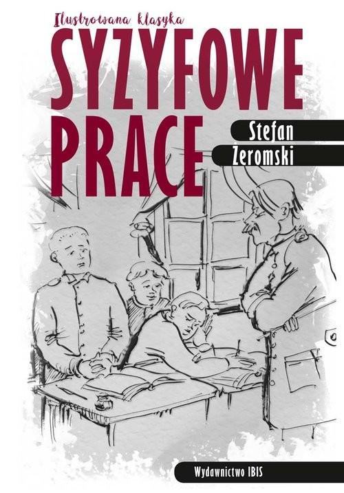 okładka Syzyfowe prace Ilustrowana klasyka, Książka | Żeromski Stefan