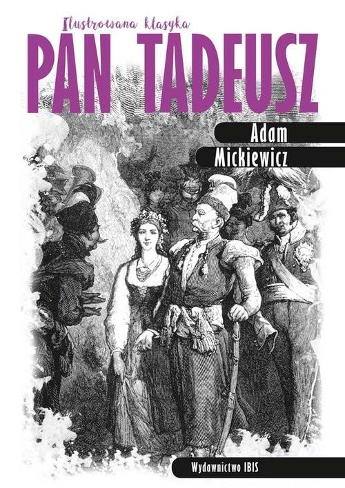 okładka Pan Tadeusz Ilustrowana klasyka, Książka | Adam Mickiewicz