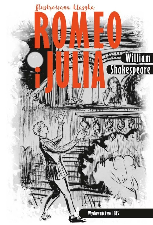 okładka Romeo i Julia Ilustrowana klasyka, Książka | Shakespeare William