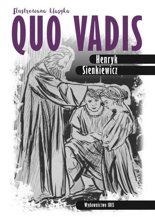 okładka Quo vadis Ilustrowana klasyka, Książka | Henryk Sienkiewicz