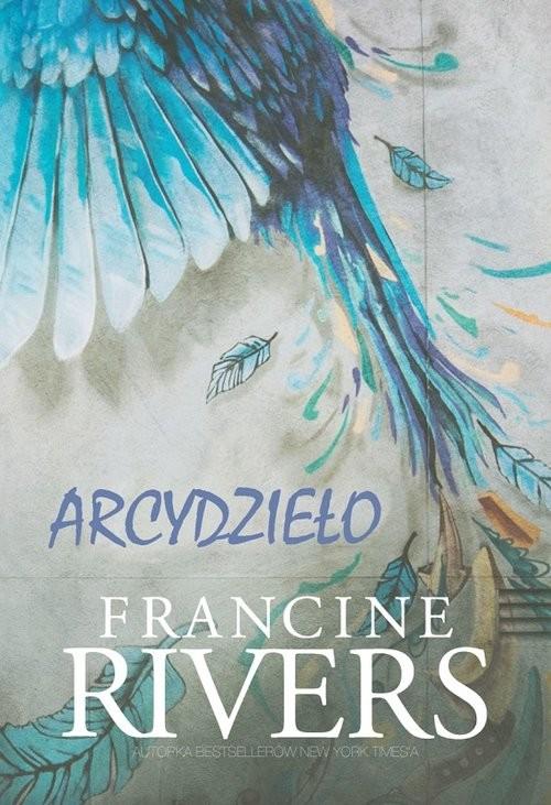 okładka Arcydzieło, Książka   Francine Rivers