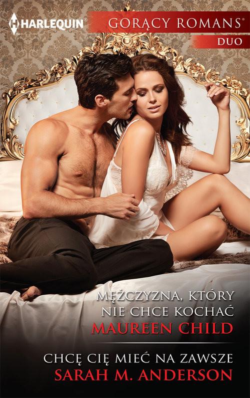 okładka Mężczyzna który nie chce kochać Gorący Romans Duo, Książka | Maureen Child