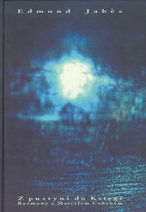 okładka Z pustyni do Księgi Rozmowy z Marcelem Cohenem, Książka   Jabes Edmond