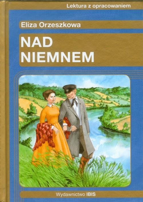 okładka Nad Niemnem Lektura z opracowaniemksiążka |  | Orzeszkowa Eliza