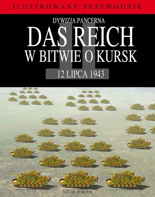 okładka Dywizja pancerna Das Reich w bitwie o Kursk, Książka   Porter David