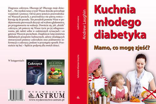 okładka Kuchnia młodego diabetyka Mamo, co mogę zjeść?, Książka | Laughin Andrew