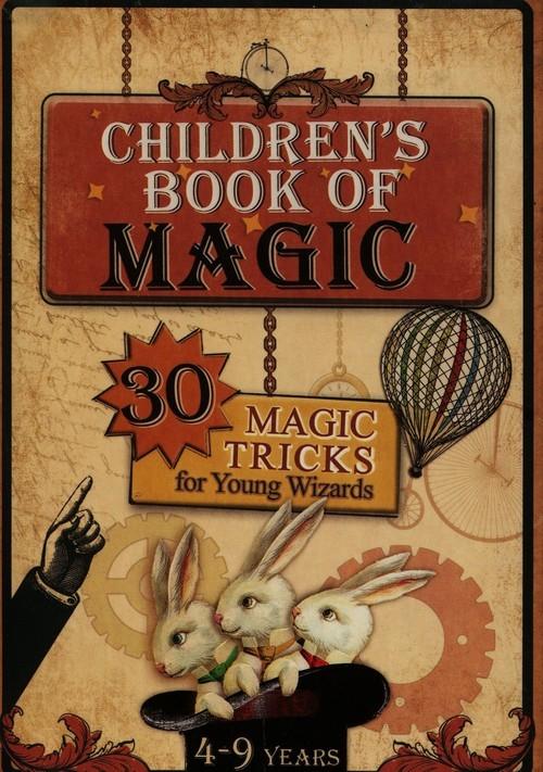 okładka Childrens book of magic 30 magic tricks for young wizards, Książka | Modzelewski Konrad