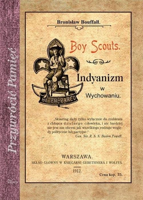 okładka Boy Scouts Indyanizm w Wychowaniu, Książka | Biuffałł Bronisław