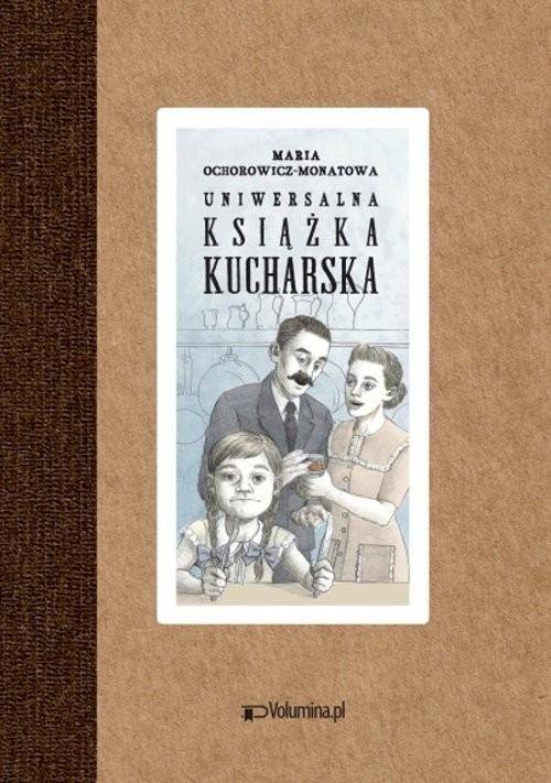 okładka Uniwersalna książka kucharska, Książka   Ochorowicz-Monatowa Maria