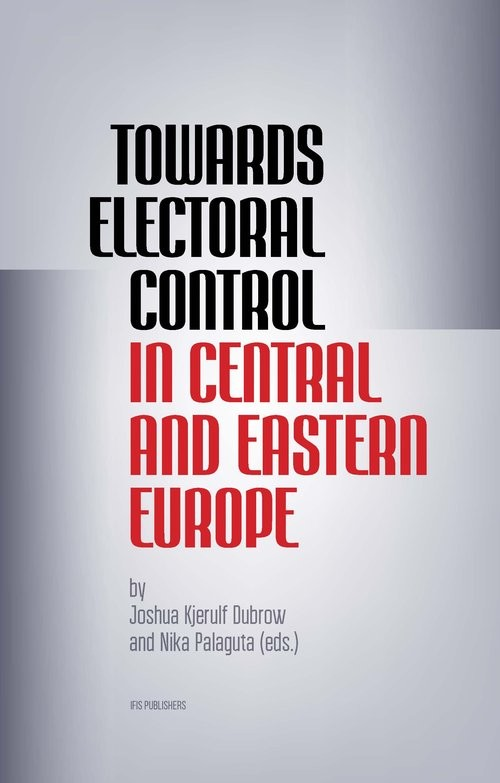 okładka Towards Electoral Control In Central and Eastern Europe, Książka  