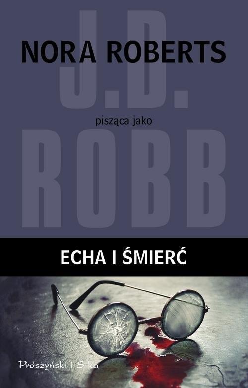 okładka In Death. Echa i śmierćksiążka |  | Robb J.D.