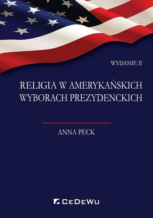 okładka Religia w amerykańskich wyborach prezydenckich, Książka | Peck Anna
