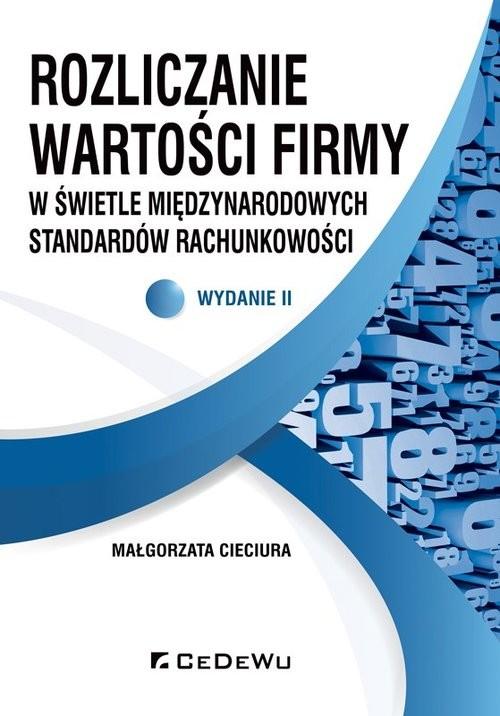 okładka Rozliczanie wartości firmy w świetle międzynarodowych standardów rachunkowości, Książka | Cieciura Małgorzata