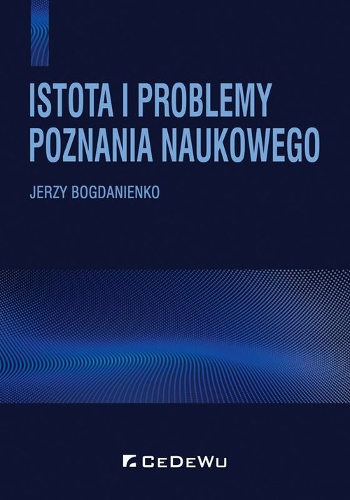 okładka Istota i problemy poznania naukowego, Książka | Bogdanienko Jerzy