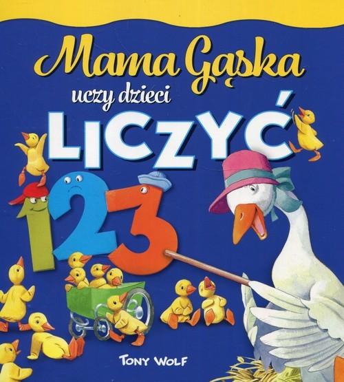 okładka Mama Gąska uczy dzieci liczyć, Książka | Casalis Anna