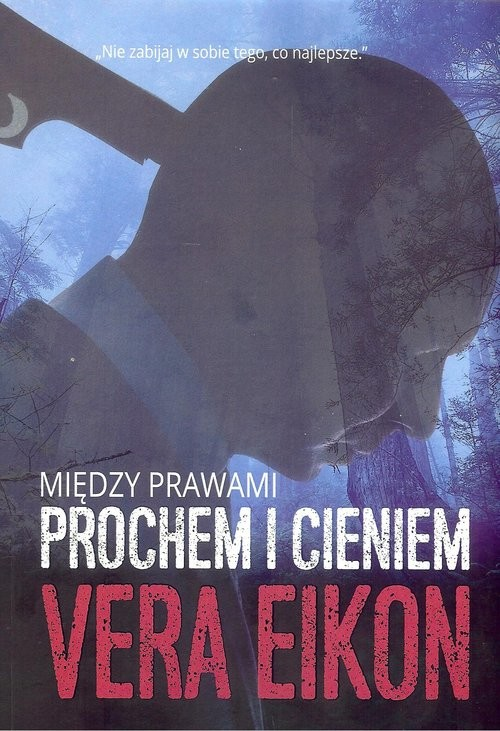 okładka Między prawami Prochem i cieniem, Książka | Eikon Vera