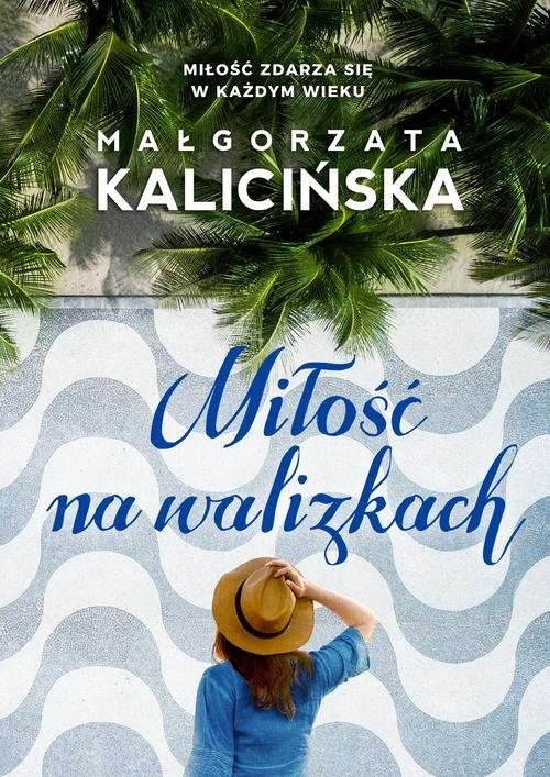 okładka Miłość na walizkachksiążka |  | Kalicińska Małgorzata