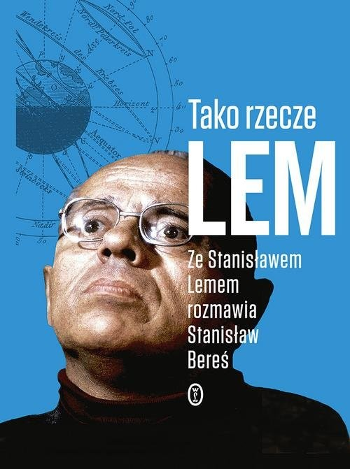 okładka Tako rzecze Lem Ze Stanisławem Lemem rozmawia Stanisław Bereś, Książka | Stanisław Lem, Stanisław Bereś