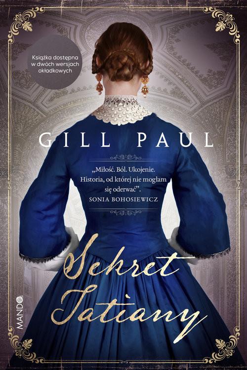 okładka Sekret Tatianyksiążka      Gill Paul