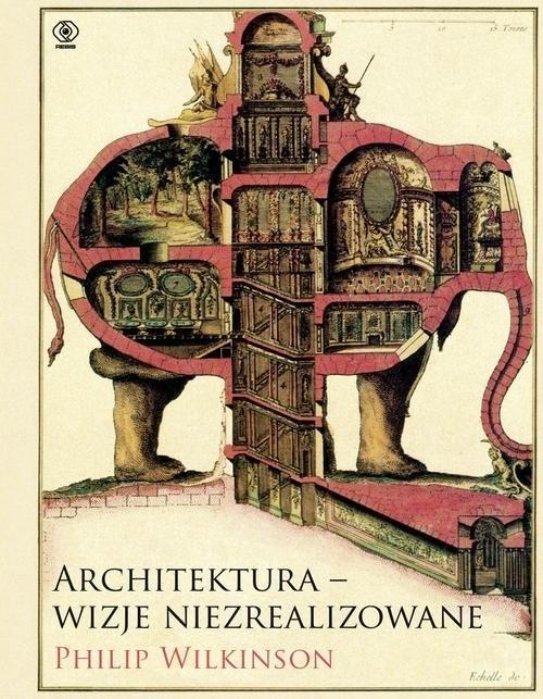 okładka Architektura - wizje niezrealizowane, Książka | Wilkinson Philip