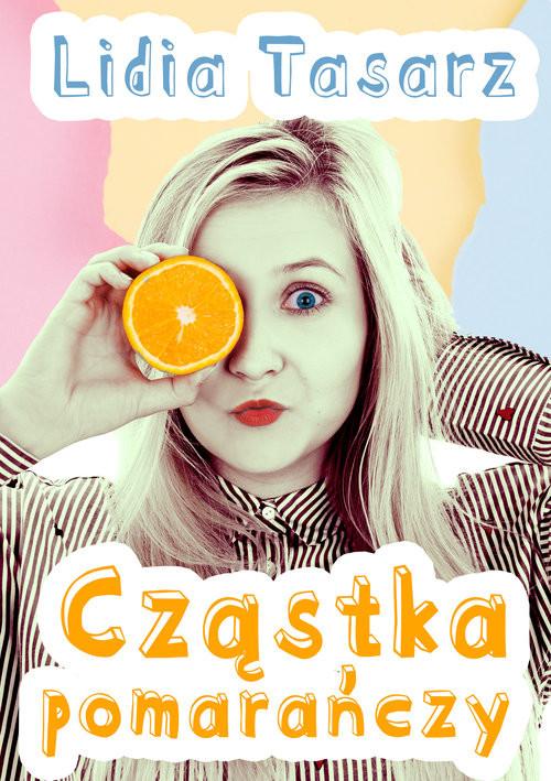 okładka Cząstka pomarańczy, Książka | Lidia  Tasarz