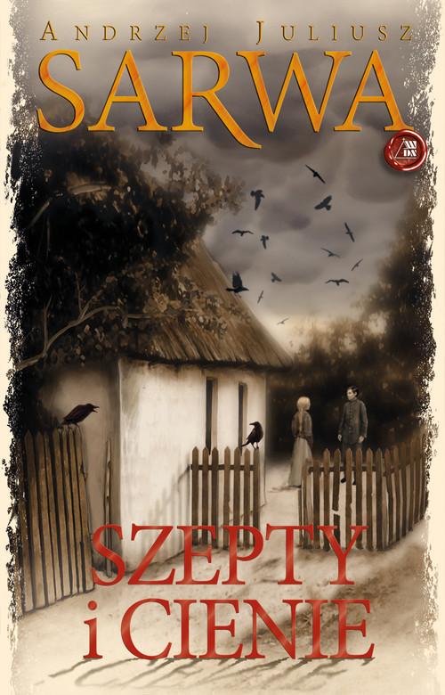 okładka Szepty i Cienie, Książka | Andrzej Juliusz  Sarwa