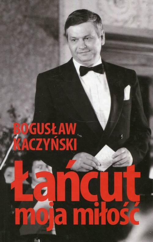 okładka Łańcut moja miłość, Książka   Kaczyński Bogusław