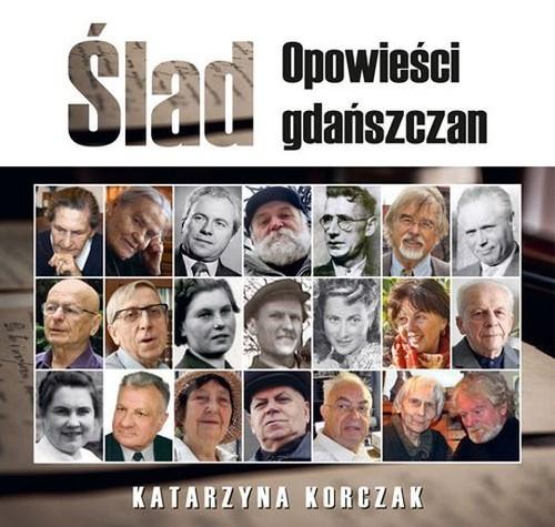 okładka Ślad Opowieści gdańszczan, Książka | Korczak Katarzyna