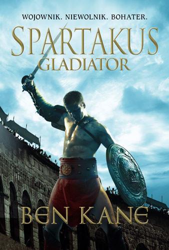 okładka Spartakus. Gladiator, Książka | Kane Ben