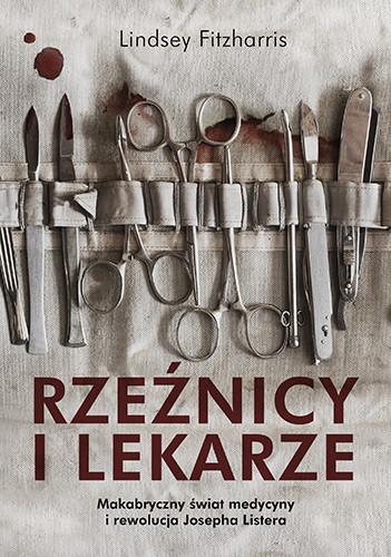 okładka Rzeźnicy i lekarze. . KsiążkaFitzharris Lindsey