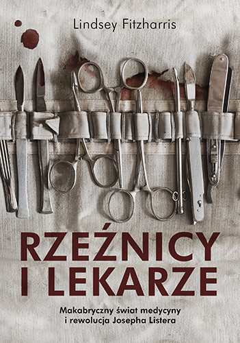 okładka Rzeźnicy i lekarze. książka      Fitzharris Lindsey