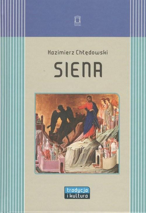 okładka Siena, Książka | Chłędowski Kazimierz