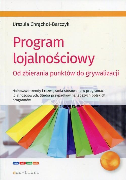 okładka Program lojalnościowy Od zbierania punktów do grywalizacji, Książka | Chrąchol-Barczyk Urszula