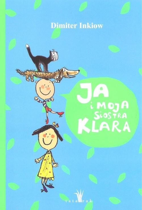 okładka Ja i moja siostra Klara, Książka | Dimiter Inkiow