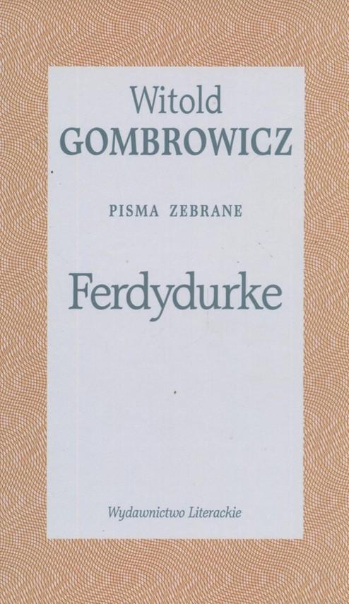 okładka Ferdydurke. Pisma zebrane Tom II, Książka | Gombrowicz Witold