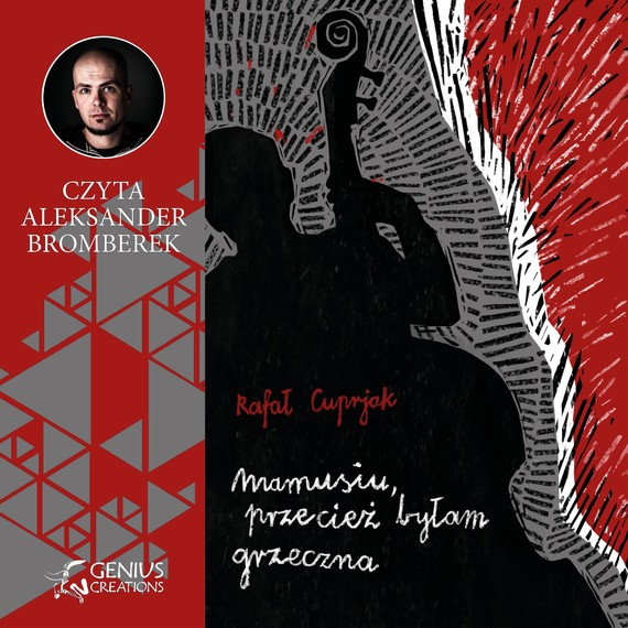 okładka Mamusiu, przecież byłam grzeczna, Audiobook   Rafał Cuprjak