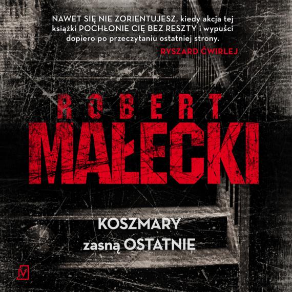 okładka Koszmary zasną ostatnieaudiobook | MP3 | Robert Małecki