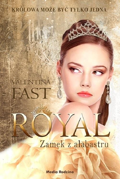 okładka Royal Zamek z alabastru, Książka | Fast Valentina